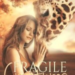Fragile Creatures by Kristina Circelli on Sale for $.99 for a Limited Time