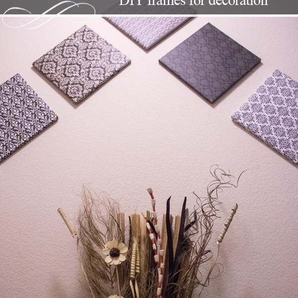 DIY Frames For Home Decor
