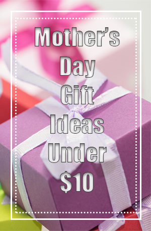 Mother's Day Gift Ideas For Under $10 3