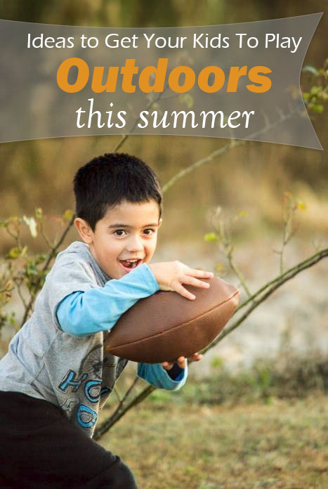 Ways to Get Your Kids To Play Outdoors This Summer 5