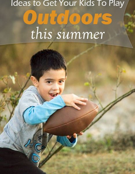 Ways to Get Your Kids To Play Outdoors This Summer