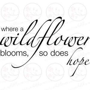 Where A Wildflower Blooms, So Does Hope