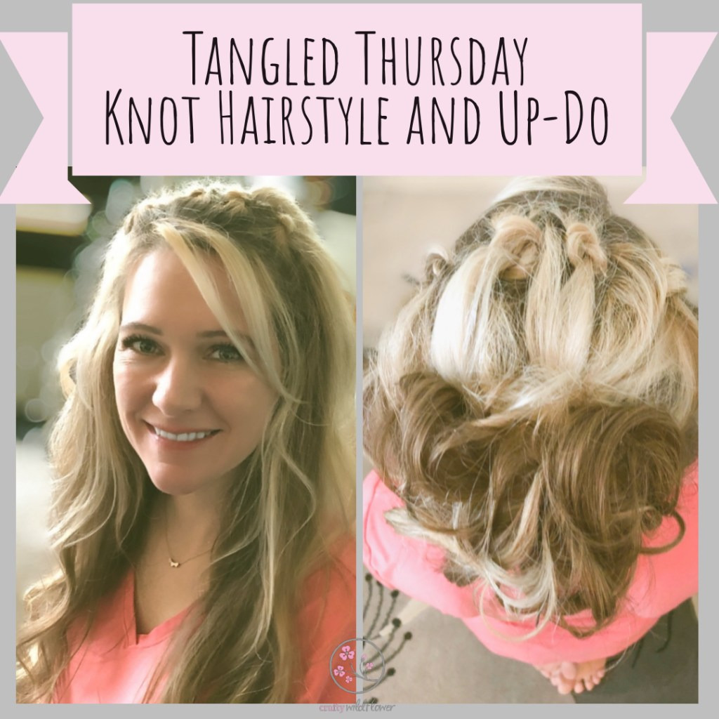 Tangled Thursday - Knot hairstyle and Up-Do