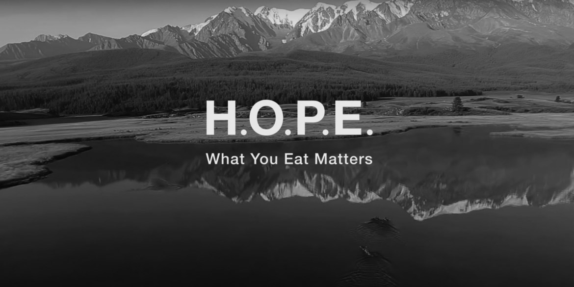 You are what you eat: A message of HOPE
