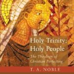 Noble: How Christ Sanctified Our Humanity