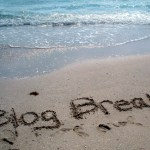 The End of My Blog Break? Maybe