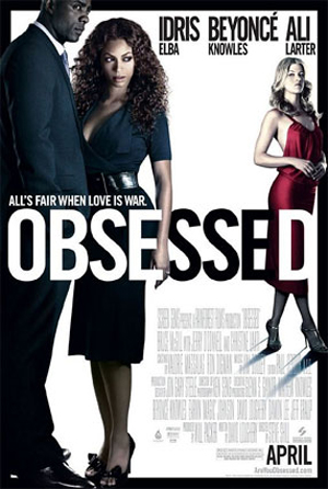 Obsessed: starring Idris Elba, Beyonce Knowles, and Ali Larter