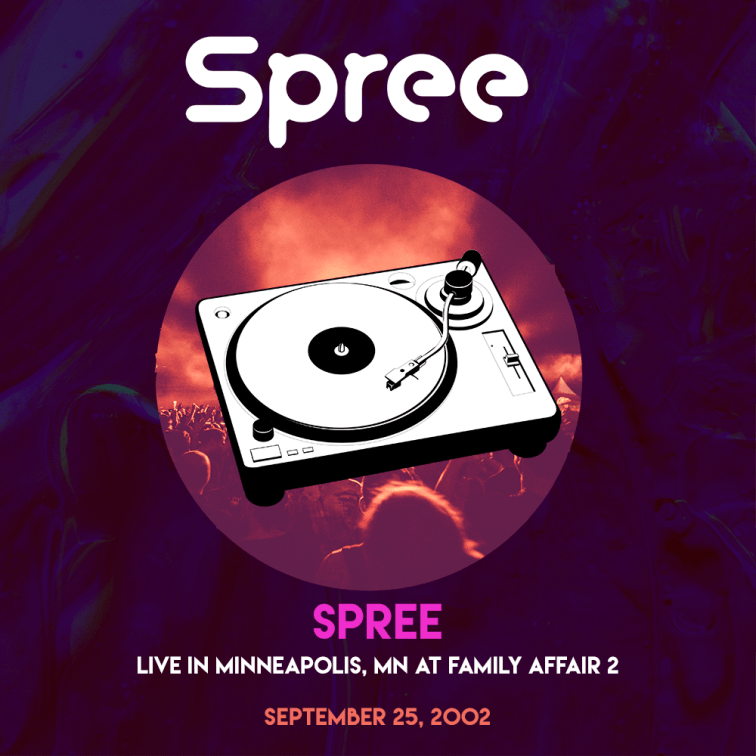 Spree_-_Live_-_Minneapolis_MN_-_FamilyAffair2_092502_remaster