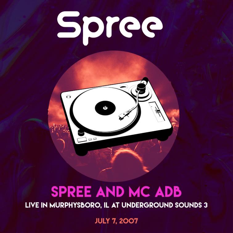 Spree_-_MC_ADB_-_Live_-_Murphysboro_IL_-_Underground_Sounds_3_20070707_remaster