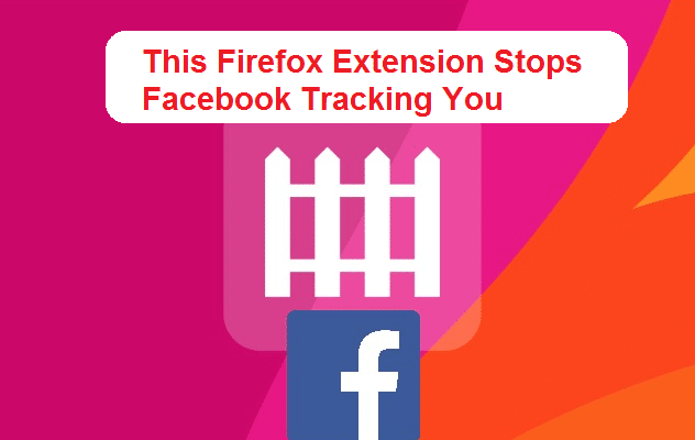This Firefox Extension Stops Facebook Tracking You