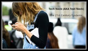 Tech Neck (A.K.A. Text Neck) - The 21st Centurt Epidemic