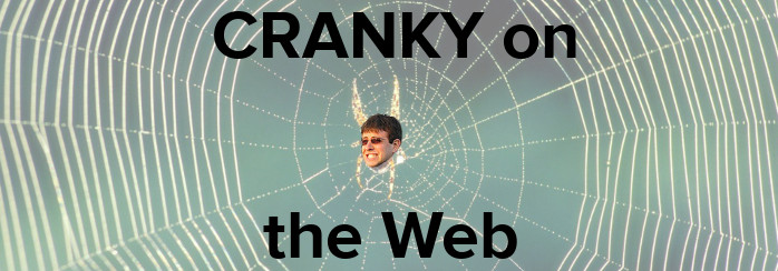 Cranky on the Web