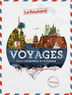 Livre Voyages tout un monde à explorer Routard - itinéraire tour du monde