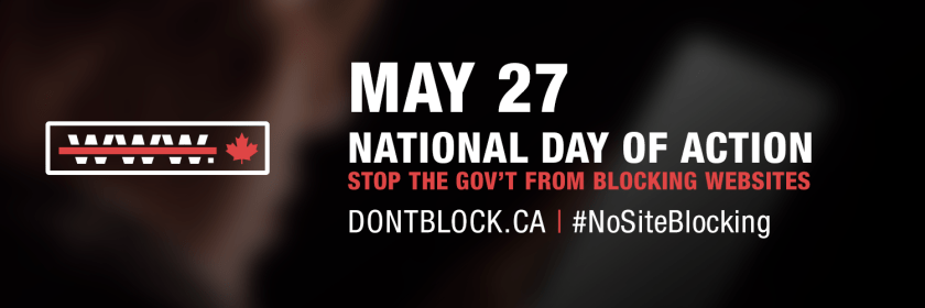 Dontblock.ca campaign graphic: 'May 27. National Day of Action. Stop the gov't from blocking websites. Dontblock.ca. #NoSiteBlocking.