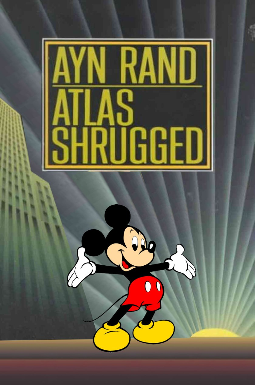 The cover of the paperback of Atlas Shrugged, with the statue of Atlas removed and replaced by Mickey Mouse.