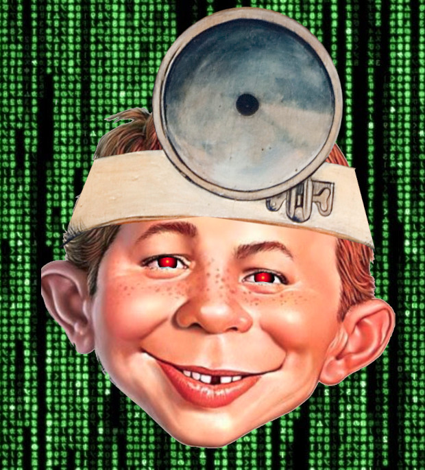 MAD Magazine's Alfred E. Neuman, sporting a doctor's forehead mirror, his eyes replaced with HAL9000's glowing red eyes. He is matted on the Matrix 'code waterfall' effect as a background.