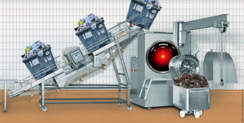 An industrial meat-grinder; on its intake belt is a procession of recycling bins heaped high with garbage; its output cone has been replaced with the glowing eye of HAL 9000, and it empties into a giant wheeled hopper full of ground-up trash.