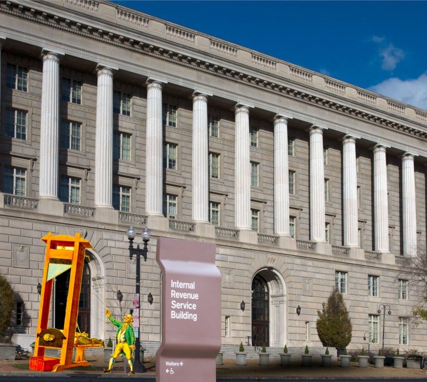 The IRS building in Washington DC, superimposed with an IRS welcome sign and a French engraving a man operating a guillotine.