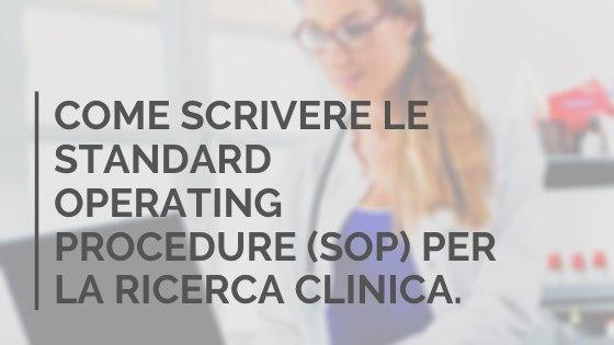 Come scrivere le Standard Operating Procedure (SOP) per la ricerca clinica