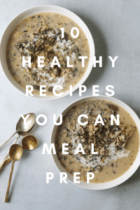 10 Healthy Recipes You Can Meal Prep