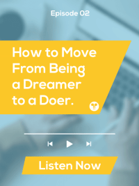 How to Move from Being a Dreamer to a Doer