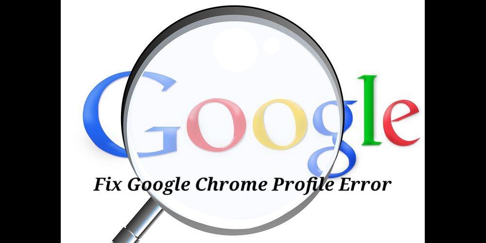 Fix Google Chrome Profile Error Of Windows 10