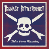 tales_from_wyoming - Teenage Bottlerocket
