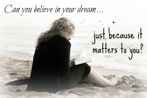 believe in your dreams