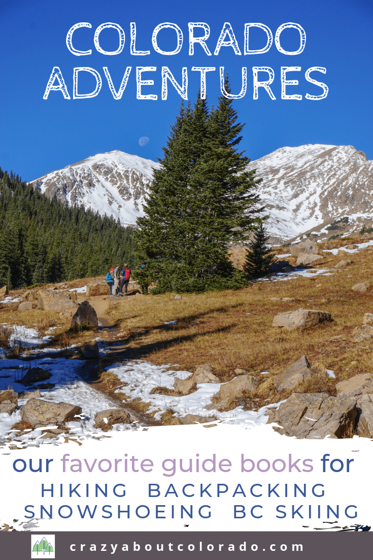 Colorado hikes, Colorado adventure, hiking in Colorado, backcountry, wilderness, backpacking in Colorado, easy hikes, day hikes, Colorado vacation, where to hike in Colorado, gifts for outdoor lovers, outdoor gifts, trail books, books on Colorado,