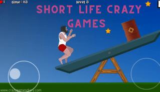 short life crazy games