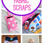25 More Scrap Fabric Projects Crazy Little Projects