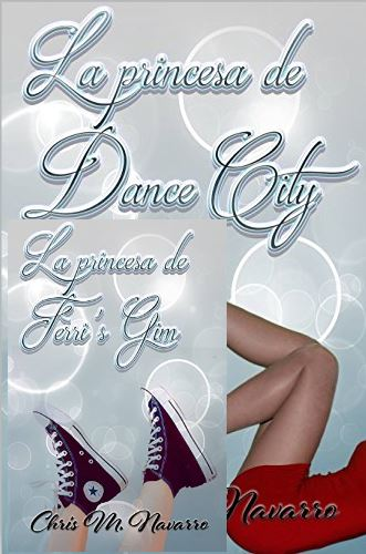 """La princesa de Dance City"" y ""La princesa de Ferri's Gim"" vol.2, de Chris M. Navarro."