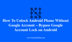 How To Unlock Android Phone Without Google Account – Bypass Google Account Lock on Android