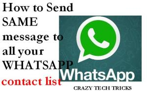 How to Send SAME message to all your Whatsapp contact list [Whatsapp Broadcasting list]