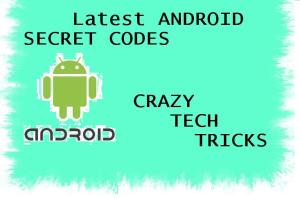 Latest ANDROID SECRET CODES