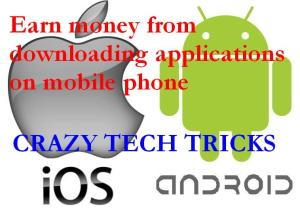 How to earn money from downloading applications on mobile phone