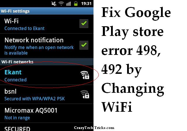 Fix Google Play store error 498, 492 by Changing WiFi network