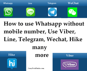 How to use Whatsapp without mobile number, Use Viber, Line, Telegram, Wechat, Hike many more