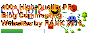 400+ High-Quality PR Blog Commenting Websites by RANK 2016 - Increase your Page Rank by commenting on these Websites