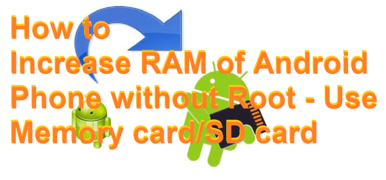 How to Increase RAM of Android Phone without Root - Use Memory card SD card