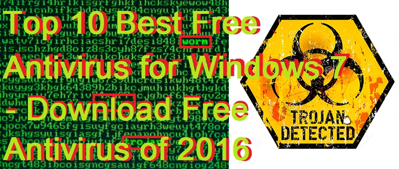 Top 10 Best Free Antivirus for Windows 7 - Download Free Antivirus of 2016