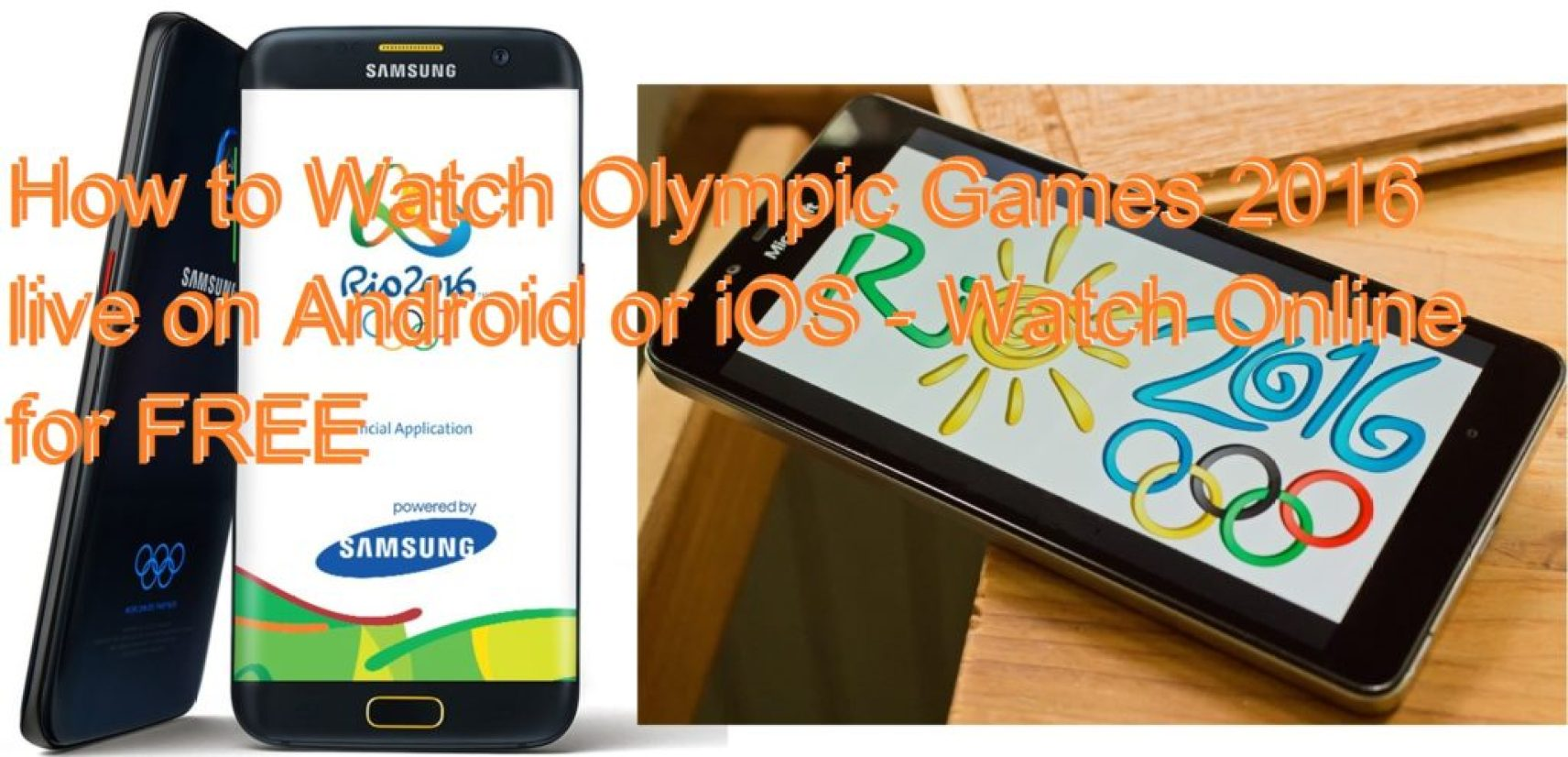 How to Watch Olympic Games 2016 live on Android or iOS - Watch Online for FREE
