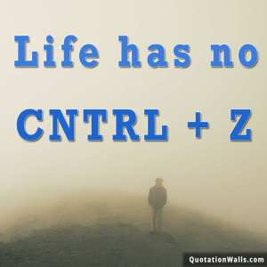 life-has-no-cntrl-z-whatsapp