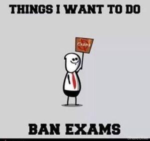things-i-want-to-do-ban-exams-exam-exam