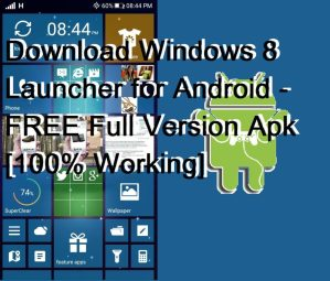 Download Windows 8 Launcher for Android – FREE Full Version Apk [100% Working]