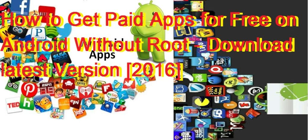 How to Get Paid Apps for Free on Android Without Root - Download latest Version [2016]