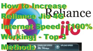 How to Increase Reliance Jio 4G Internet Speed – [100% Working] – Top 3 Methods