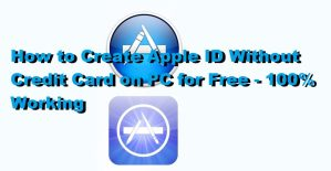 How to Create Apple ID Without Credit Card on PC for Free – 100% Working