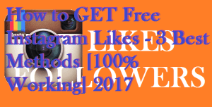 How to GET Free Instagram Likes – 3 Best Methods [100% Working] 2017