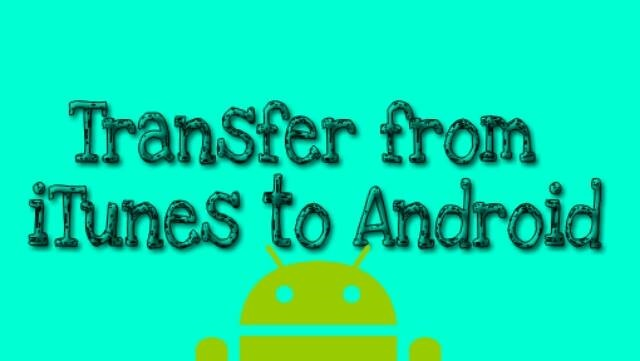 How to Transfer Music from iTunes to Android - Best Methods